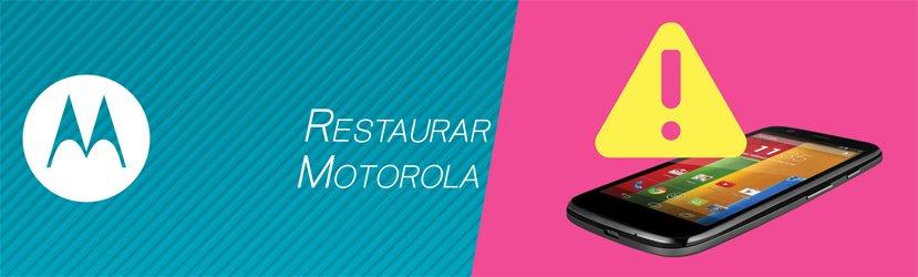 Restaurar Motorola