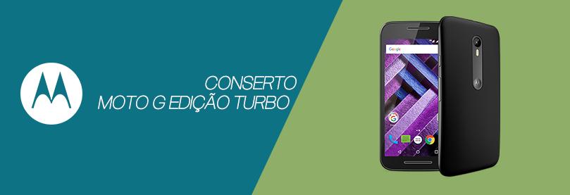 Conserto Moto G Edição Turbo
