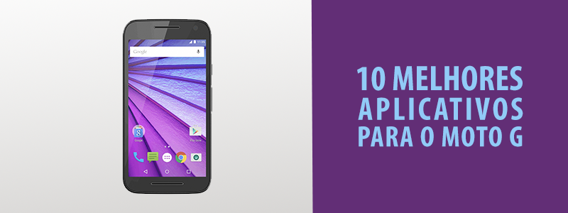 10 Melhores Aplicativos Para Moto G