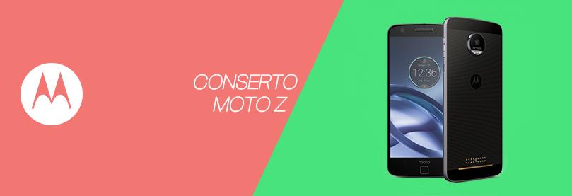 Conserto Moto Z