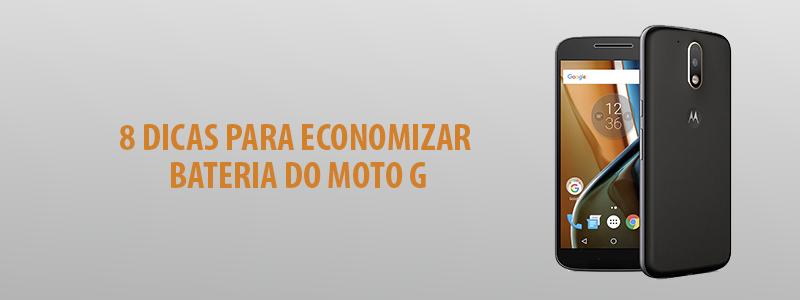 8 Dicas Para Economizar Bateria Moto G