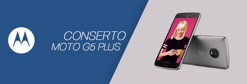 Conserto Moto G5 Plus