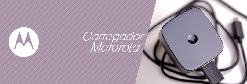 Carregador Motorola