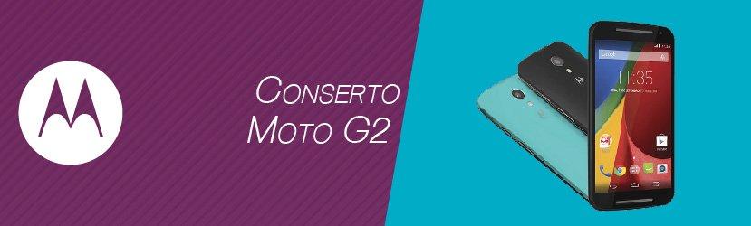 Conserto Moto G2