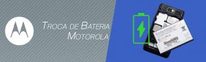 Troca de Bateria Motorola