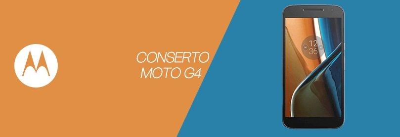 Conserto Moto G4