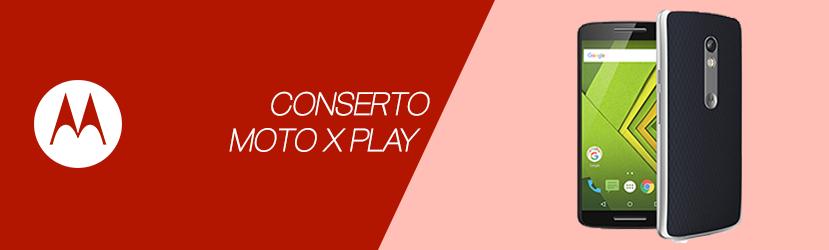 Conserto Moto X Play