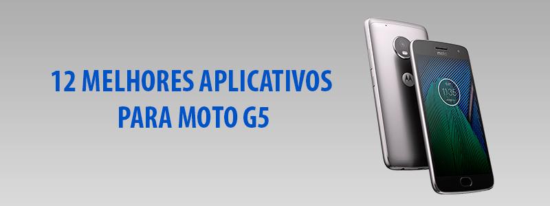 12 Melhores Aplicativos Para Moto G5