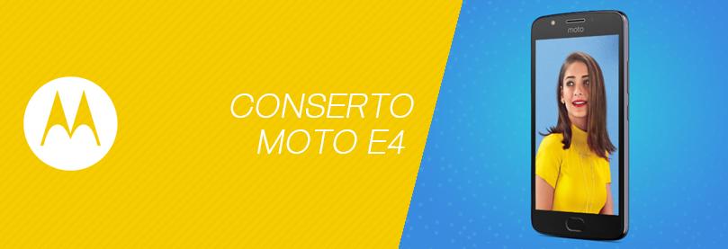 Conserto Moto E4