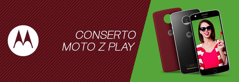 Conserto Moto Z Play
