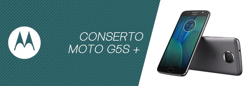 Conserto Moto G5S Plus