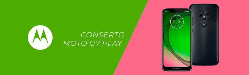 Conserto Moto G7 Play