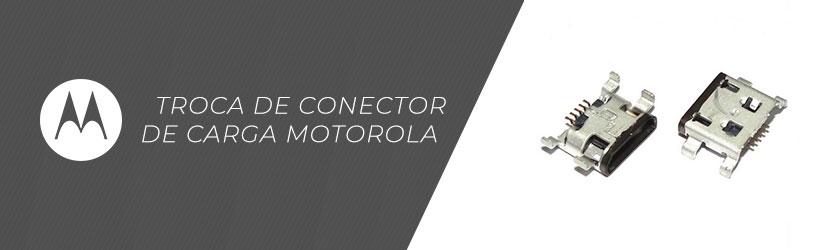 Troca de Conector de Carga Motorola