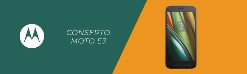 Conserto Moto E3