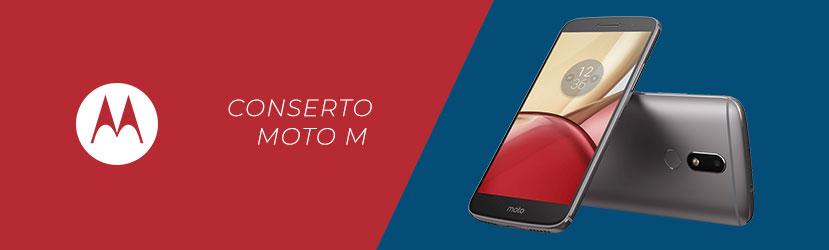Conserto Moto M
