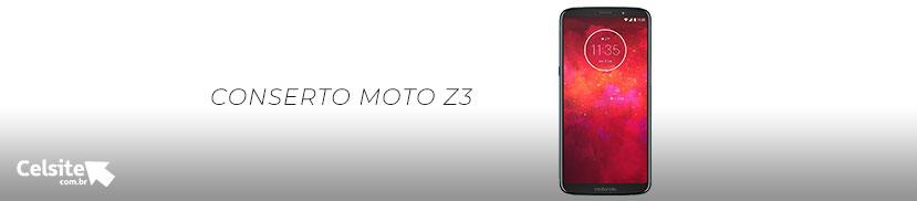 Conserto Moto Z3