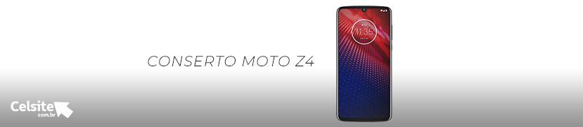Conserto Moto Z4